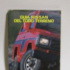 Libros de segunda mano: GUIA NISSAN DEL TODOTERRENO -POR LOS CAMINOS DE ESPAÑA- TOTALMENTE ILUSTRADO EXCELENTE. Lote 129028355