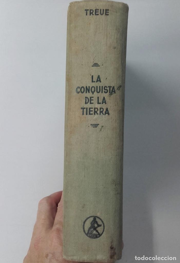 Libros de segunda mano: LA CONQUISTA DE LA TIERRA, WILHEM TREUE. ED. LABOR. 1ª EDICIÓN 1946 - Foto 2 - 129427771