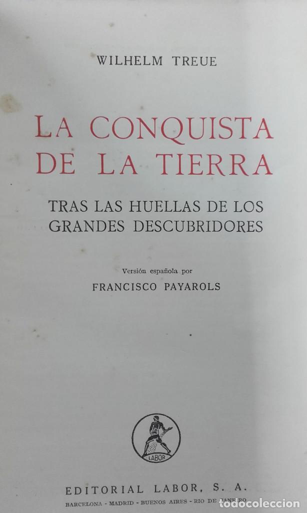 Libros de segunda mano: LA CONQUISTA DE LA TIERRA, WILHEM TREUE. ED. LABOR. 1ª EDICIÓN 1946 - Foto 3 - 129427771