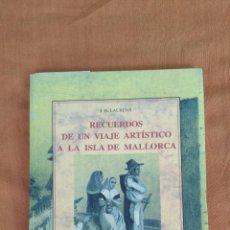 Libros de segunda mano: RECUERDOS DE UN VIAJE ARTÍSTICO A LA ISLA DE MALLORCA. Lote 129441867
