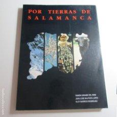 Libros de segunda mano: LIBRO POR TIERRAS DE SALAMANCA GRANDE DEL BRIO BAUTISTA BARRIOS RODRÍGUEZ DIPUTACIÓN 1990. Lote 129579547