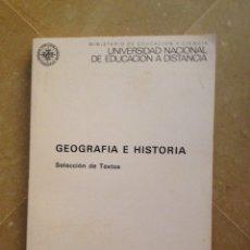 Libros de segunda mano: GEOGRAFÍA E HISTORIA. SELECCIÓN DE TEXTOS (UNED) VV. AA.. Lote 129707620