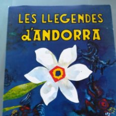 Libros de segunda mano: LES LLEGENDES D'ANDORRA--VVAA-EDICIONS ANDORRANES-1966- MAGNIFICO. Lote 130054087