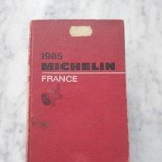 Libros de segunda mano: GUIA MICHELIN 1985. FRANCE.. Lote 130058075