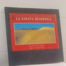 Libros de segunda mano: LA ESPAÑA DESERTICA. Lote 130203663