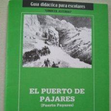 Libros de segunda mano: EL PUERTO DE PAJARES. GUÍA DIDÁCTICA PARA ESCOLARES.. Lote 130770903