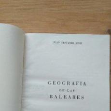 Libros de segunda mano: GEOGRAFÍA DE LAS BALEARES - JUAN SANTANER MARI. Lote 130785580