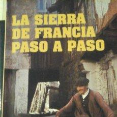 Libros de segunda mano: LA SIERRA DE FRANCIA PASO A PASO (SALAMANCA, 1994). Lote 130799744