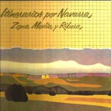 Libros de segunda mano: ITINERARIOS POR NAVARRA. ZONA MEDIA Y RIBERA. ALFREDO FLORISTÁN (DIR.). Lote 131056432