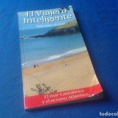 Libros de segunda mano: EL VIAJERO INTELIGENTE, EL MAR CANTÁBRICO Y OCÉANO ATLÁNTICO, VER FOTO.. Lote 131150256