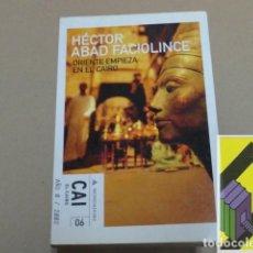 Libros de segunda mano: ABAD FACIOLINCE, HÉCTOR:ORIENTE EMPIEZA EN EL CAIRO. Lote 131281439