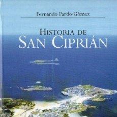 Libros de segunda mano: FERNANDO PARDO GÓMEZ : HISTORIA DE SAN CIPRIÁN (LUGO, 2008) FIRMADO POR EL AUTOR. Lote 131516030