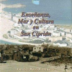 Libros de segunda mano: RIVERA CASAS : ENSEÑANZA, MAR Y CULTURA EN SAN CIPRIÁN (LUGO, 2005) FIRMADO POR EL AUTOR. Lote 131517390