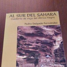 Libros de segunda mano - Al sur del Sáhara. Cuaderno de viaje del África Negra. Pedro Delgado Fernández - 131708606