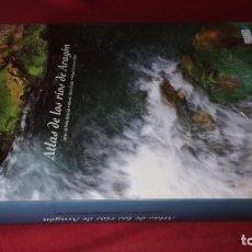 Libros de segunda mano: ATLAS DE LOS RIOS DE ARAGON-JJAVIER DEL VALLE MELENDO; ALFREDO OLLERO OJEDA; MIGUEL SANCHEZ-PRAMES . Lote 131719750