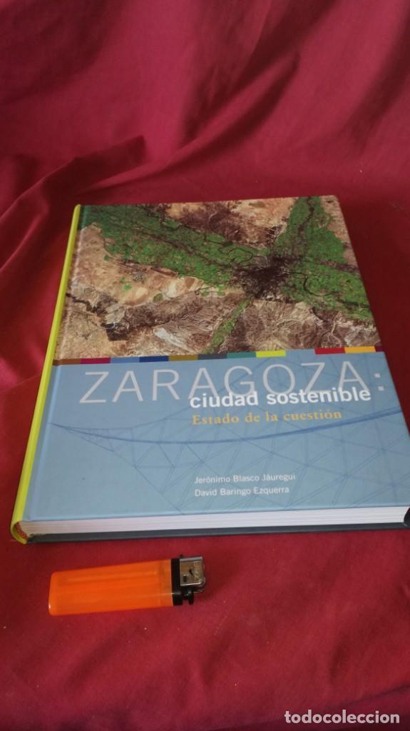 Libros de segunda mano: ZARAGOZA CIUDAD SOSTENIBLE-ESTADO DE LA CUESTION - Foto 3 - 131723358