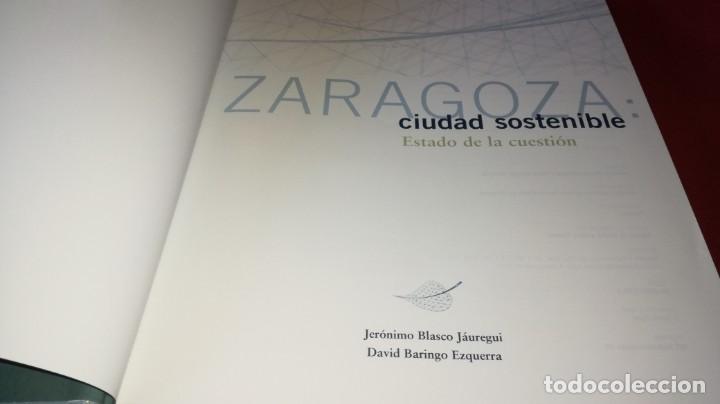 Libros de segunda mano: ZARAGOZA CIUDAD SOSTENIBLE-ESTADO DE LA CUESTION - Foto 4 - 131723358