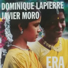 Libros de segunda mano: ERA MEDIANOCHE EN BHOPAL. JAVIER MORO & DOMINIQUE LAPIERRE. TAPA DURA.. Lote 131754459
