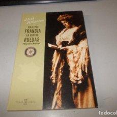 Libros de segunda mano - Viaje por Francia en cuatro ruedas, Edith Wharton. Prólogo Ana María Moix. Plaza Janés 1ª ed 05/2001 - 131939290