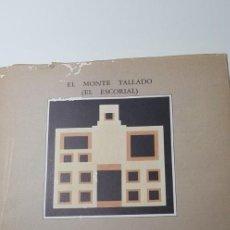 Libros de segunda mano: EL MONTE TALLADO (EL ESCORIAL). Lote 132076774
