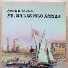 Libros de segunda mano: MIL MILLAS RIO ARRIBA, AMELIA B. EDWARDS. Lote 132086574