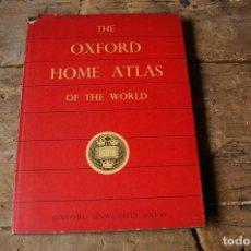 Libros de segunda mano: OXFORD HOME ATLAS OF THE WORLD 1955. Lote 132202930