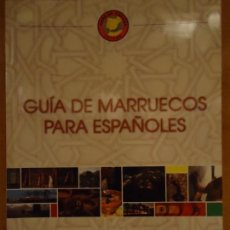 Libros de segunda mano: LIBRO. GUÍA DE MARRUECOS PARA ESPAÑOLES. MAPAS, FOTOS, DATOS, DE CIUDADES. Y MÁS.. Lote 132774354