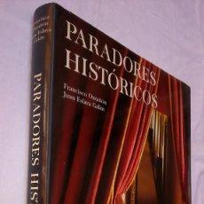 Libros de segunda mano: PARADORES HISTÓRICOS. FRANCISCO ONTAÑÓN Y JUAN ESLAVA GALÁN.. Lote 132845766