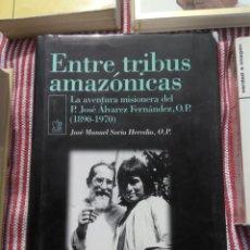 Libros de segunda mano - Entre Tribus amazónicas - P. José álvarez Fernández - 133074810