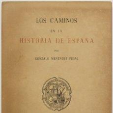 Libros de segunda mano: LOS CAMINOS EN LA HISTORIA DE ESPAÑA. - MENÉNDEZ PIDAL, GONZALO. - MADRID, 1951.. Lote 123217346