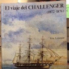 Libros de segunda mano: EL VIAJE DE CHALLENGER (1872-1876) - ERIC LINKLATER. Lote 133137710
