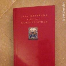 Libros de segunda mano: GUÍA ILUSTRADA DE LA CIUDAD DE SEVILLA (TANAIS EDICIONES). Lote 133316322