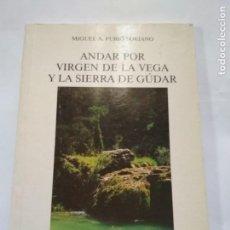 Libros de segunda mano: ANDAR POR VIRGEN DE LA VEGA Y LA SIERRA DE GÚDAR - FURIÓ SORIANO M.. Lote 133552286