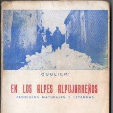 Libros de segunda mano: GUGLIERI : EN LOS ALPES ALPUJARREÑOS (ROMÁN CAMACHO, GRANADA, S.F.). Lote 210310936