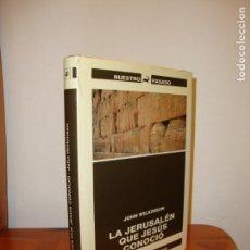 Libros de segunda mano: LA JERUSALÉN QUE JESÚS CONOCIÓ - JOHN WILKINSON - DESTINO - MUY BUEN ESTADO. Lote 133799086