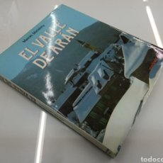 Libros de segunda mano: EL VALLE DE ARAN MANOLO MARISTANY ED. MARTINEZ ROCA HISTORIA FOTOGRAFIAS ASCENSION PIRINEOS MONTAÑA. Lote 133849854