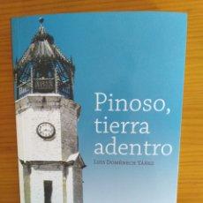 Libros de segunda mano: PINOSO TIERRA ADENTRO. Lote 134178227