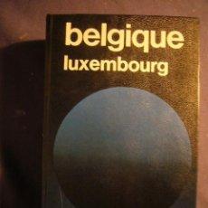 Libros de segunda mano: LES GUIDES BLEUS: - BELGIQUE. LUXEMBOURG - (HACHETTE, PARÍS, 1979). Lote 134399690