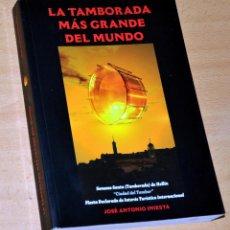 Libros de segunda mano: LA TAMBORADA MÁS GRANDE DEL MUNDO - JOSÉ A. INIESTA - ED. AYUNTAMIENTO DE HELLÍN Y OTROS - AÑO 2008. Lote 135033010
