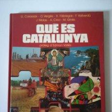 Libros de segunda mano: QUE ES CATALUNYA 1980 TAPA DURA. Lote 135258354