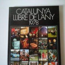 Libros de segunda mano: CATALUNYA LLIBRE DE L´ANY 1978 TAPA DURA. Lote 135258454