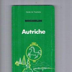 Libros de segunda mano: GUIA DE TOURISME MICHELIN AUTRICHE GUIA DE VIAJES ANTIGUA. Lote 135258662