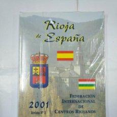 Libros de segunda mano: RIOJA DE ESPAÑA. REVISTA Nº 3. 2001. FEDERACION INTERNACIONAL DE CENTROS RIOJANOS. NUEVO. TDK89 . Lote 135361246