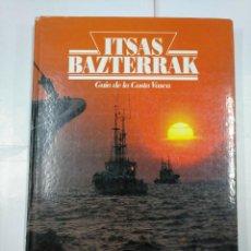 Libros de segunda mano: GUÍA DE LA COSTA VASCA - ITSAS BAZTERRAK - ENRIQUE AYERBE - EDITADO POR ETOR – DEIA. TDK258. Lote 135361410