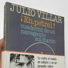 Libros de segunda mano - ¡EH, PETREL! - JULIO VILLAR - 135493598