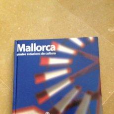 Libros de segunda mano: MALLORCA: QUATRE ESTACIONS DE CULTURA (CONSELL DE MALLORCA). Lote 135497281
