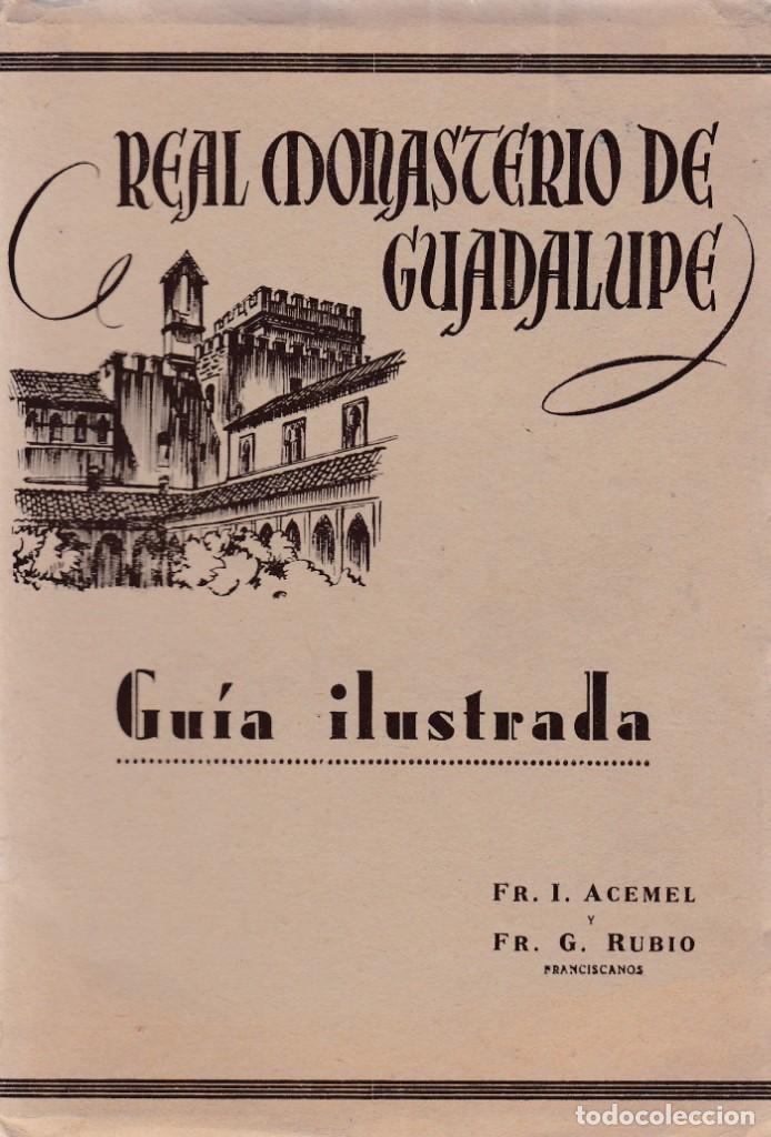 REAL MONASTERIO DE GUADALUPE - GUÍA ILUSTRADA - FOURNIER ED. 1951 / VITORIA (Libros de Segunda Mano - Geografía y Viajes)