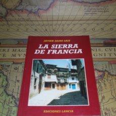 Libros de segunda mano: SIERRA DE FRANCIA- JAVIER SAINZ SAIZ- 1994. Lote 135788954