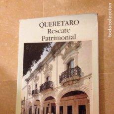 Libros de segunda mano: QUERÉTARO. RESCATE PATRIMONIAL (GOBIERNO DEL ESTADO DE QUERÉTARO). Lote 135856134