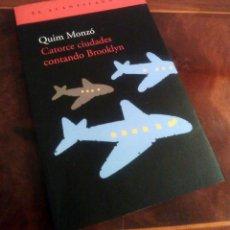 Libros de segunda mano: CATORCE CIUDADES CONTANDO BROOKLYN - QUIM MONZÓ - 1ª ED ACANTILADO 2004 - RÚSTICA SOLAPAS - 214 PAG. Lote 135931358